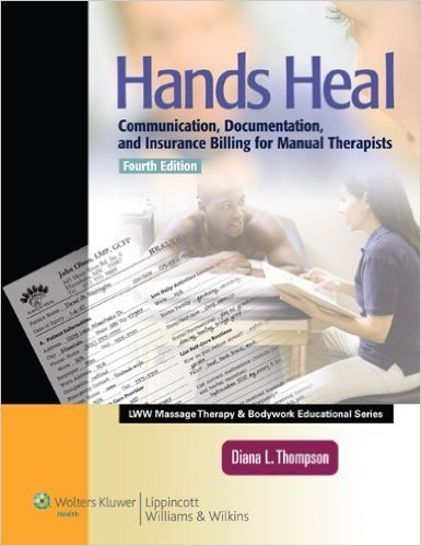 Hands Heal: Communication, Documentation and Insurance Billing for Manual Therapists book jacket